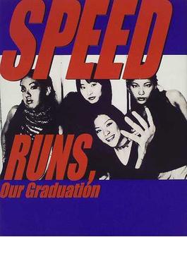 Speed runs,our graduation