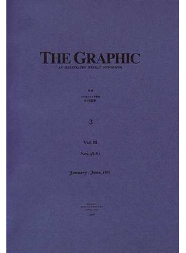 The graphic An illustrated weekly newspaper 復刻版 Vol.3 January‐June,1871