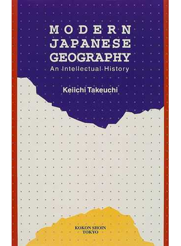 Modern Japanese geography An intellectual history