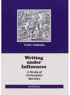 Writing under influences A study of Christopher Marlowe