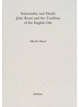 Immortality and death John Keats and the tradition of the English ode