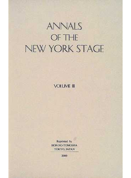 Annals of the New York stage 復刻版 Vol.3 1821−1834