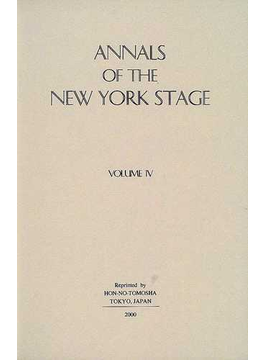 Annals of the New York stage 復刻版 Vol.4 1834−1843