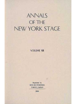 Annals of the New York stage 復刻版 Vol.13 1885−1888