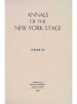 Annals of the New York stage 復刻版 Vol.14 1888−1891