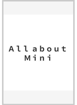 All about Mini