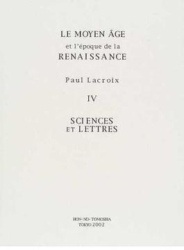 Le moyen âge et la Renaissance 復刻版 4 Sciences et lettres
