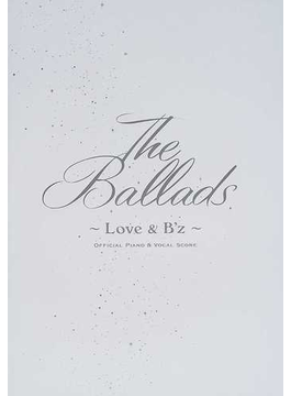 B'z The ballads〜love & B'z〜 Official piano & vocal score
