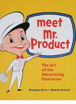 ミスター・プロダクト Meet Mr.Product The art of the advertising character