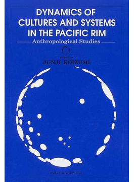 Dynamics of cultures and systems in the Pacific Rim Anthropological studies