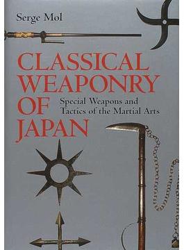 日本の古武器 Classical weaponry of Japan Special weapons and tactics of the martial arts