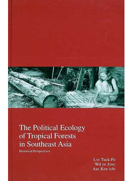The political ecology of tropical forests in Southeast Asia Historical perspectives