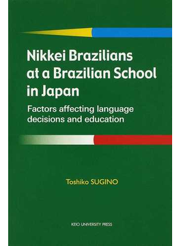 Nikkei Brazilians at a Brazilian School in Japan Factors affecting language decisions and education