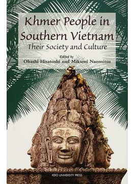 Khmer People in Southern Vietnam Their Society and Culture