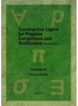 Constructive Logics for Program Correctness and Verification Revised Edition