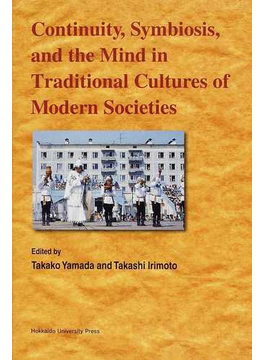 Continuity,Symbiosis,and the Mind in Traditional Cultures of Modern Societies