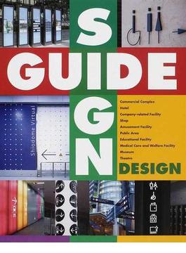 GUIDE SIGN DESIGN ガイドサイン、ネオンサイン、標識、案内板など実例写真とピクトグラムを含むデザイン集