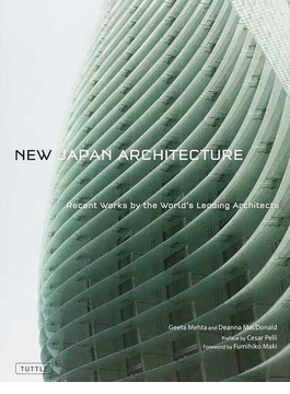 NEW JAPAN ARCHITECTURE Recent Works by the World's Leading Architects
