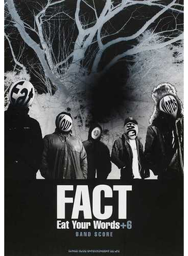 FACT「Eat Your Words」+6