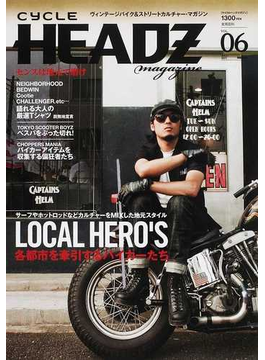 CYCLE HEADZ magazine VOL.06(2011JULY) LOCAL HERO'S