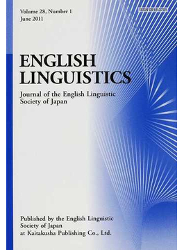ENGLISH LINGUISTICS Journal of the English Linguistic Society of Japan Volume28,Number1(2011June)