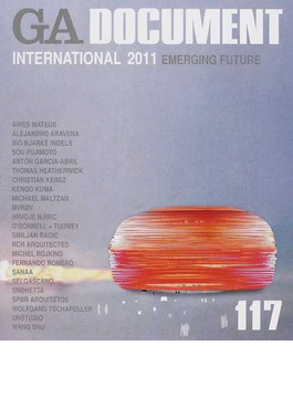 GA DOCUMENT 世界の建築 117 GA INTERNATIONAL 2011 EMERGING FUTURE