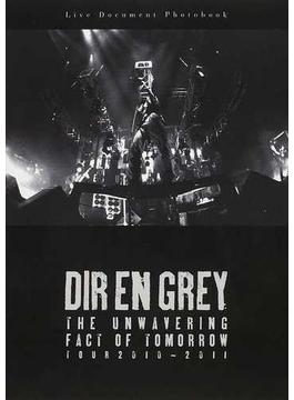 DIR EN GREY THE UNWAVERING FACT OF TOMORROW TOUR 2010−2011 LIVE DOCUMENT PHOTOBOOK