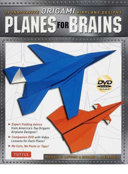 PLANES FOR BRAINS 28 INNOVATIVE ORIGAMI AIRPLANE DESIGNS