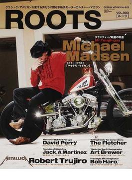 ROOTS クラシック・アメリカンを愛する男たちに贈る本格派モーターカルチャー・マガジン VOL.003 特集Michael Madsen