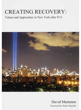 CREATING RECOVERY Values and Approaches in New York after 9/11