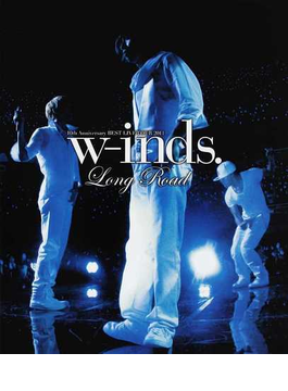 w‐inds.Long Road 10th Anniversary BEST LIVE TOUR 2011