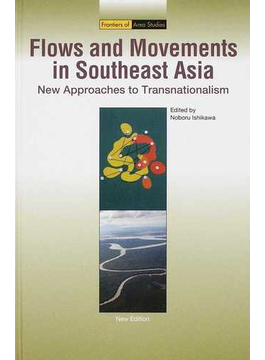 Flows and Movements in Southeast Asia New Approaches to Transnationalism NEW EDITION