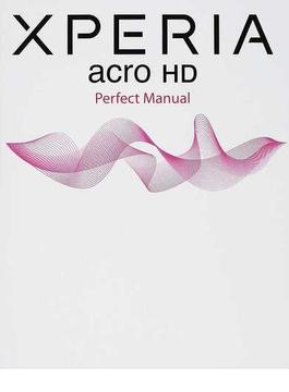XPERIA acro HD Perfect Manual