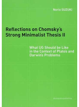 Reflections on Chomsky's Strong Minimalist Thesis 2 What UG Should be Like in the Context of Plato's and Darwin's Problems