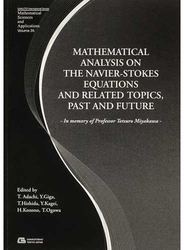MATHEMATICAL ANALYSIS ON THE NAVIER−STOKES EQUATIONS AND RELATED TOPICS,PAST AND FUTURE In memory of Professor Tetsuro Miyakawa
