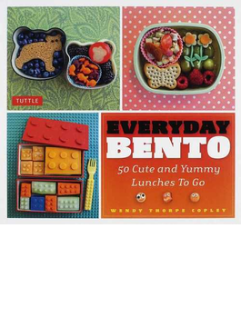EVERYDAY BENTO 50 Cute and Yummy Lunches To Go