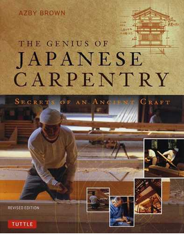 THE GENIUS OF JAPANESE CARPENTRY SECRETS OF AN ANCIENT CRAFT REVISED EDITION