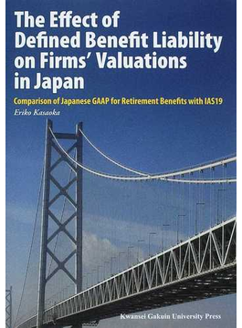 The Effect of Defined Benefit Liability on Firms' Valuations in Japan Comparison of Japanese GAAP for Retirement Benefits with IAS19