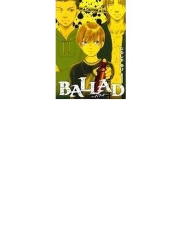 BALLAD〜バラッド〜 1 (ZERO−SUM COMICS)(ZERO-SUMコミックス)