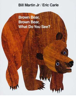 Brown bear, brown bear, what do you see? Newly illustrated ed.
