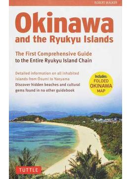 Okinawa and the Ryukyu Islands The First Comprehensive Guide to the Entire Ryukyu Island Chain