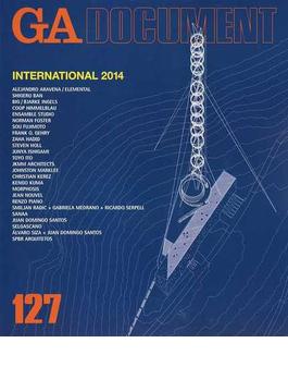GA DOCUMENT 世界の建築 127 GA INTERNATIONAL 2014