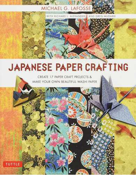 JAPANESE PAPER CRAFTING Create 17 Paper Craft Projects & Make Your Own Beautiful Washi Paper 廉価版
