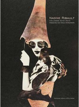ナディーヌ・リボーコラージュ作品集2010−2014