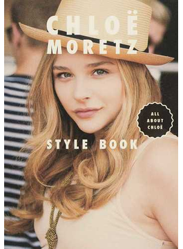 CHLOЁ MORETZ STYLE BOOK ALL ABOUT CHLOЁ