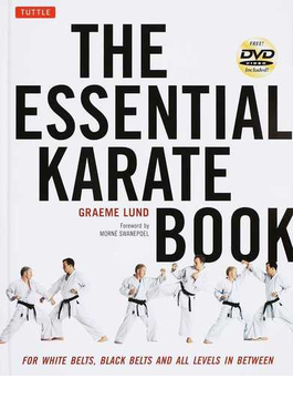 THE ESSENTIAL KARATE BOOK FOR WHITE BELTS,BLACK BELTS AND ALL KARATEKA IN BETWEEN