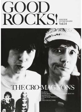 GOOD ROCKS! GOOD MUSIC CULTURE MAGAZINE Vol.54 ザ・クロマニヨンズ the pillows BRAHMAN