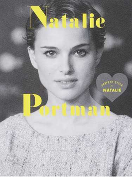 Natalie Portman PERFECT STYLE OF NATALIE Fashion,Beauty,Work,Private