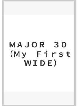 MAJOR 30 (My First WIDE)
