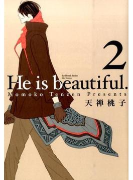 He is beautiful. 2